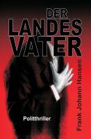 """""""Der Landesvater"""" von Frank Johann Hansen"""