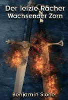 Der letzte Rächer - Wachsender Zorn - Teil 2 der epischen High Fantasy-Reihe