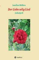 """""""Der Liebe selig Lied"""" von Dr. Josefine Müllers"""