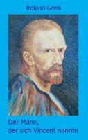 Der Mann, der sich Vincent nannte - Eine satirische Doppelbiografie
