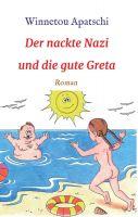 Der nackte Nazi und die gute Greta - Eine Parodie über hoch explosive Themen.