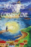 Der Nebel von Cornish Cove - Mit Phantasie in die Unendlichkeit des Augenblicks