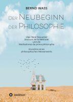 """""""Der Neubeginn der Philosophie"""" von Bernd Waß"""