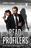 Der Pfad des Profilers - Spannender Thriller mit Krimi-Elementen