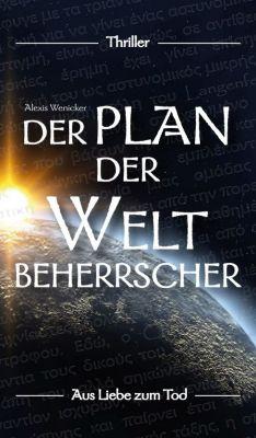 """""""Der Plan der Weltbeherrscher"""" von Alexis Wenicker"""