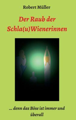 """""""Der Raub der Schla(u)Wienerinnen"""" von Robert Müller"""