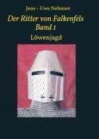 """""""Der Ritter von Falkenfels Band 1"""" von Jens-Uwe Nebauer"""