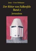 """""""Der Ritter von Falkenfels Band 2"""" von Jens-Uwe Nebauer"""