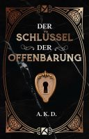 Der Schlüssel der Offenbarung - Spannender Fantasy-Roman auf der Suche nach der Wahrheit