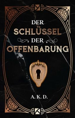 """""""Der Schlüssel der Offenbarung"""" von A. K. D."""