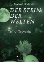 """""""Der Stein der Welten"""" von Michael Dechert"""