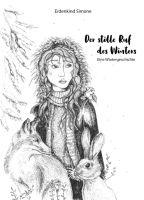 Der stille Ruf des Winters - Eine inspirierende Wintergeschichte