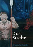 """""""Der Suebe"""" von Friedrich Toni Welzmiller"""
