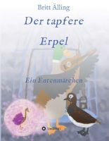 Der tapfere Erpel - Illustriertes Kinderbuch
