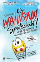 """""""Der Wahnsinn hat Spätschicht!"""" von Tobias Kühnlein"""