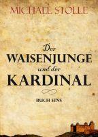 Der Waisenjunge und der Kardinal - Abenteuerliche Intrigen im 17. Jahrhundert