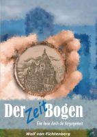 Der ZeitBogen - eine literarische Reise durch die Vergangenheit