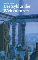 """""""Der Zyklus der Weltkulturen"""" von Manfred Ehmer"""
