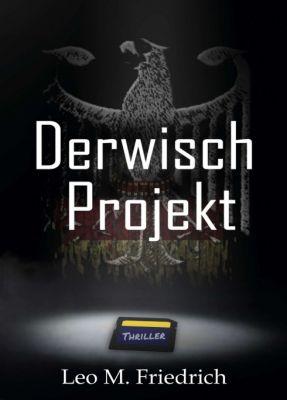 """""""Derwisch-Projekt"""" von Leo M. Friedrich"""