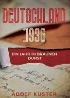 Deutschland 1936 - Ein Jahr im braunen Dunst - Historischer Roman