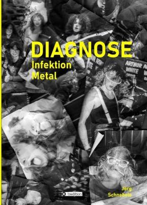 """DIAGNOSE Infektion Metal"" von Jörg Schnebele"