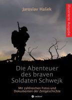 Die Abenteuer des braven Soldaten Schwejk - Illustrierte Ausgabe mit zahlreichen Fotos und Dokumenten