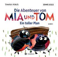 Die Abenteuer von Mia und Tom - Ein toller Plan