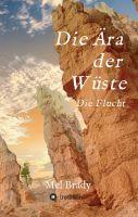Die Ära der Wüste - Erster Teil einer spannenden, neuen Roman-Reihe