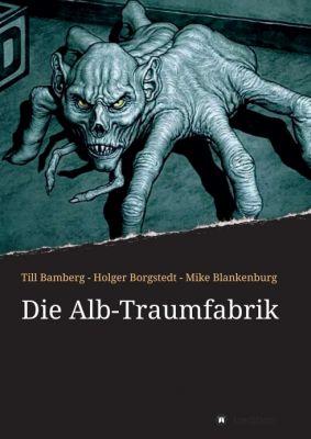 """""""Die Alb-Traumfabrik"""" von Mike Blankenburg, Holger Borgstedt, Till Bamberg"""