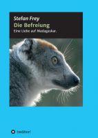 """""""Die Befreiung"""" von Stefan Frey"""
