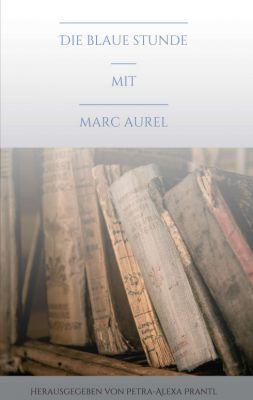 """""""Die blaue Stunde mit Marc Aurel"""" von Petra-Alexa Prantl"""