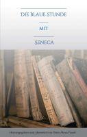 """""""Die blaue Stunde mit Seneca"""" von Petra-Alexa Prantl"""