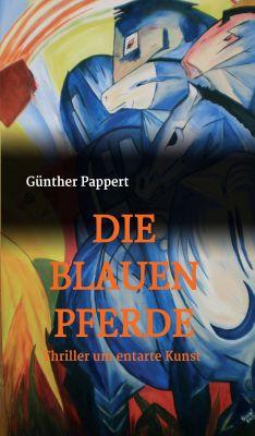 """""""DIE BLAUEN PFERDE"""" von Günther Pappert"""