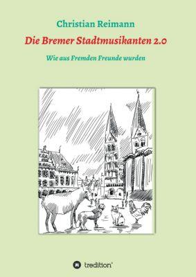 """""""Die Bremer Stadtmusikanten 2.0"""" von Christian Reimann"""