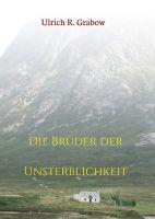 Die Brüder der Unsterblichkeit - Spannender Zeitreise-Roman der etwas anderen Art