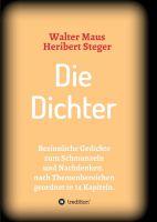"""""""Die  Dichter"""" von Walter Maus, Heribert Steger"""