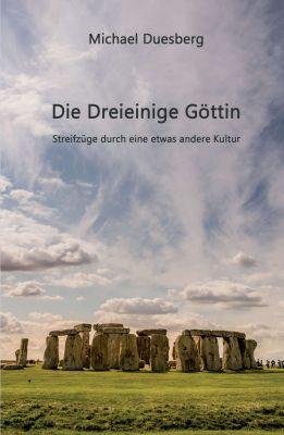 """""""Die Dreieinige Göttin"""" von Michael Duesberg"""