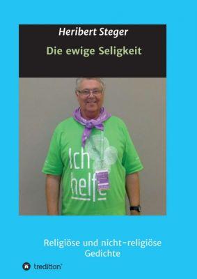 """""""Die ewige Seligkeit"""" von Heribert Steger"""