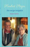 """""""Die ewige Seligkeit"""" Heribert Steger"""