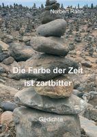 """""""Die Farbe der Zeit ist zartbitter"""" von Norbert Rahn"""
