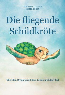 """""""Die fliegende Schildkröte"""" von Isabel Rieger"""