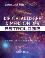 Die galaktische Dimension der Astrologie – Galaktische Faktoren im Horoskop