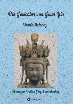 """""""Die Gesichter von Guan Yin"""" von Dennis Maloney"""