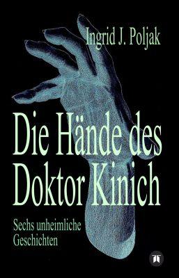 """""""Die Hände des Doktor Kinich"""" von Ingrid Poljak"""