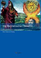 Die Hermetischen Gesetze - Praktische Anleitung und Übungshandbuch