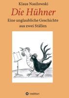 Die Hühner - Eine unglaubliche Geschichte aus zwei Ställen