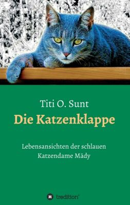 """""""Die Katzenklappe"""" von Titi O. Sunt"""