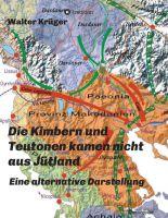 """""""Die Kimbern und Teutonen kamen nicht aus Jütland"""" von Walter Krüger"""