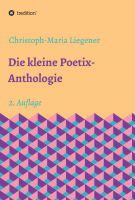 """""""Die kleine Poetix-Anthologie"""" von Christoph-Maria Liegener"""