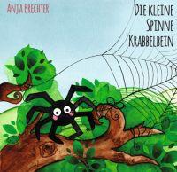 Die kleine Spinne Krabbelbein - Ein liebevolles Buch über Krabbeltiere